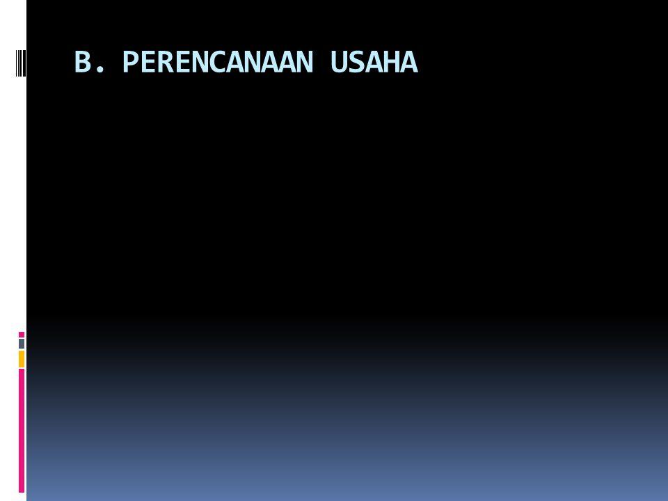 B. PERENCANAAN USAHA