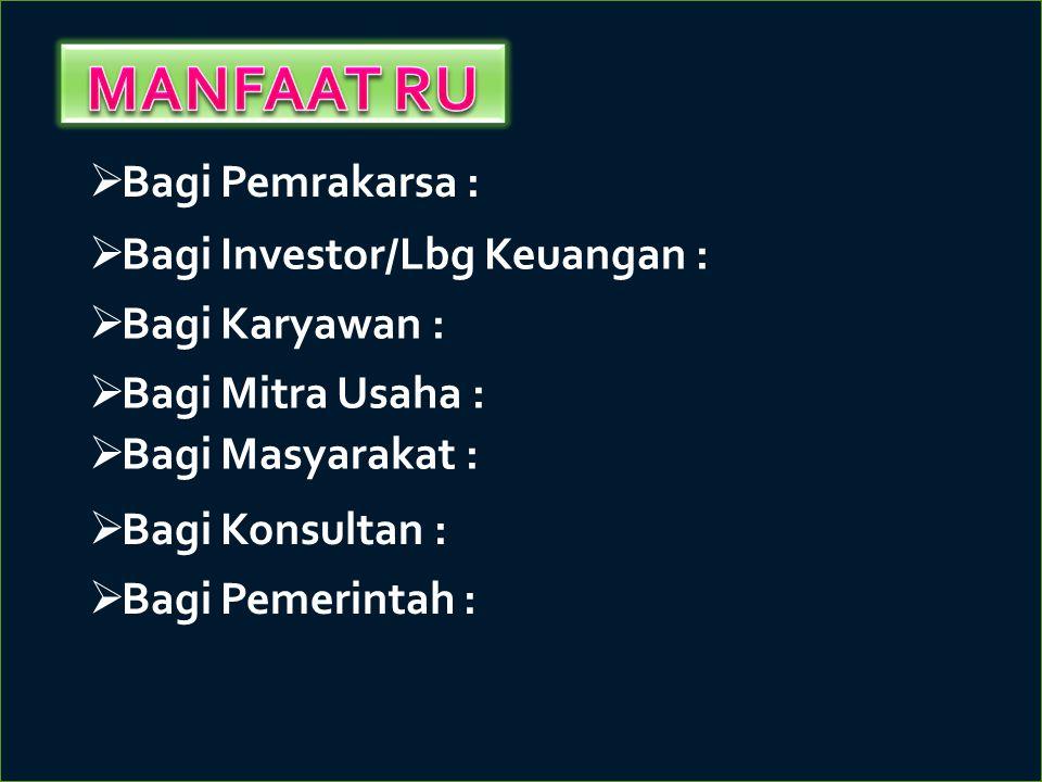 MANFAAT RU Bagi Pemrakarsa : Bagi Investor/Lbg Keuangan :
