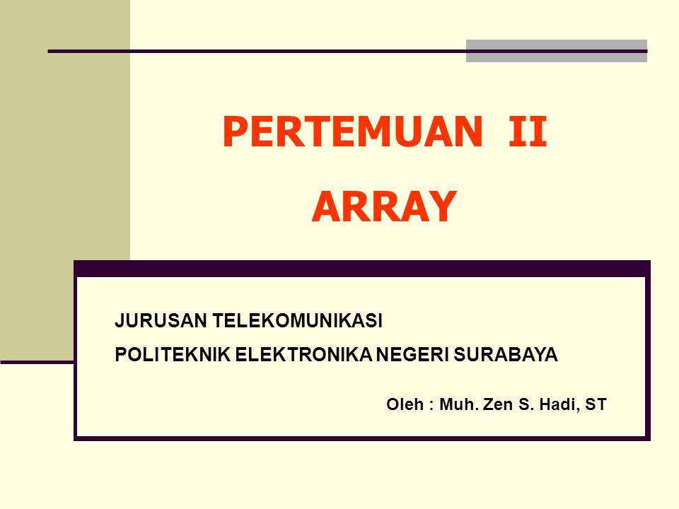 PERTEMUAN II ARRAY JURUSAN TELEKOMUNIKASI