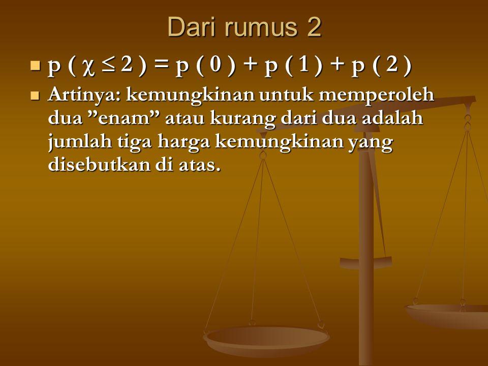 Dari rumus 2 p (   2 ) = p ( 0 ) + p ( 1 ) + p ( 2 )