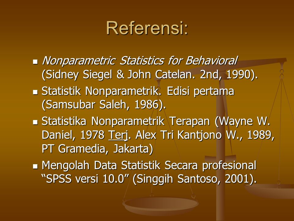 Referensi: Nonparametric Statistics for Behavioral (Sidney Siegel & John Catelan. 2nd, 1990).