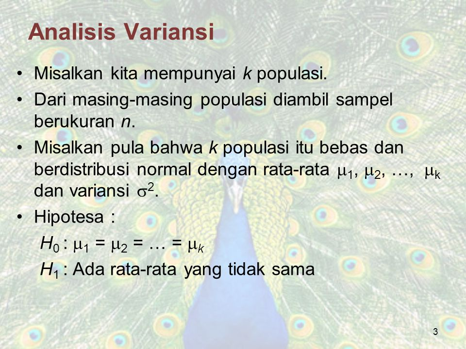 Analisis Variansi Misalkan kita mempunyai k populasi.