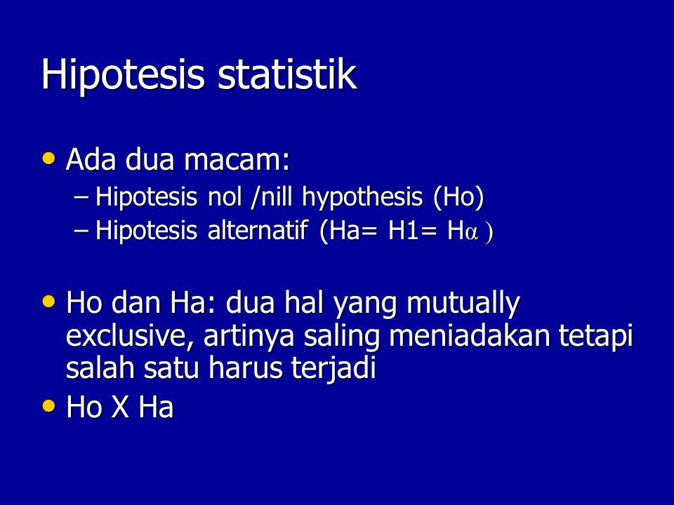 Hipotesis statistik Ada dua macam: