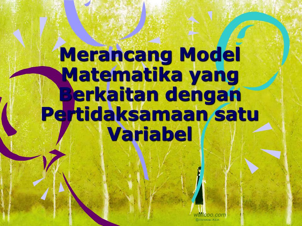 Merancang Model Matematika yang Berkaitan dengan Pertidaksamaan satu Variabel
