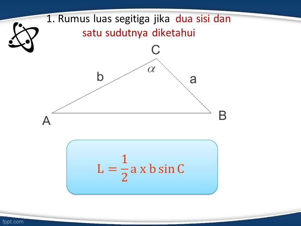1. Rumus luas segitiga jika dua sisi dan satu sudutnya diketahui