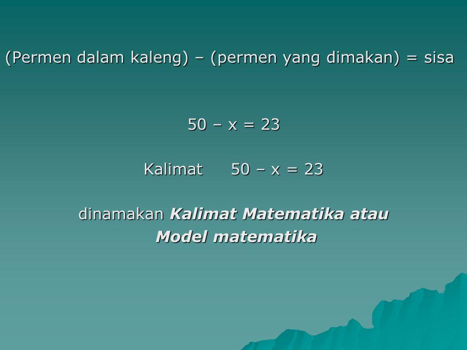 dinamakan Kalimat Matematika atau