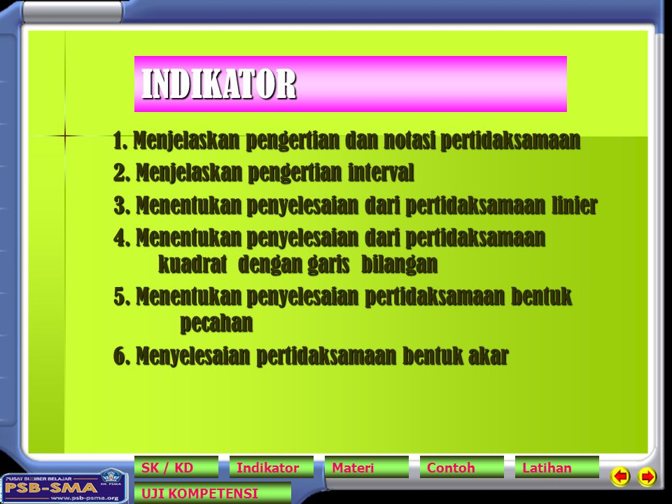 INDIKATOR 1. Menjelaskan pengertian dan notasi pertidaksamaan