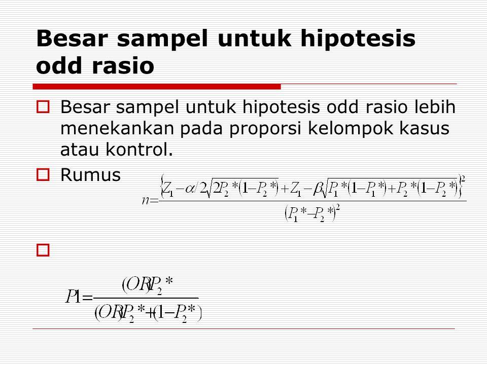 Besar sampel untuk hipotesis odd rasio