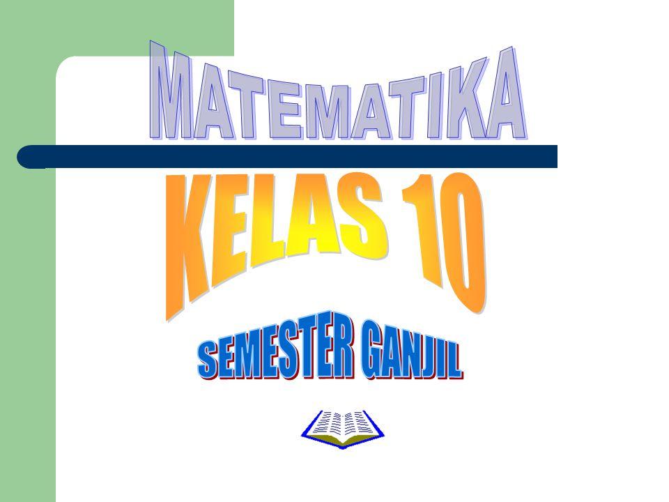 MATEMATIKA KELAS 10 SEMESTER GANJIL