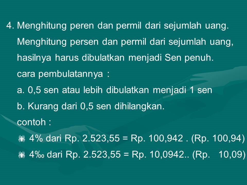 4. Menghitung peren dan permil dari sejumlah uang.