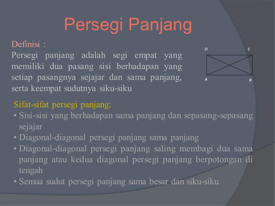 Persegi Panjang Definisi :