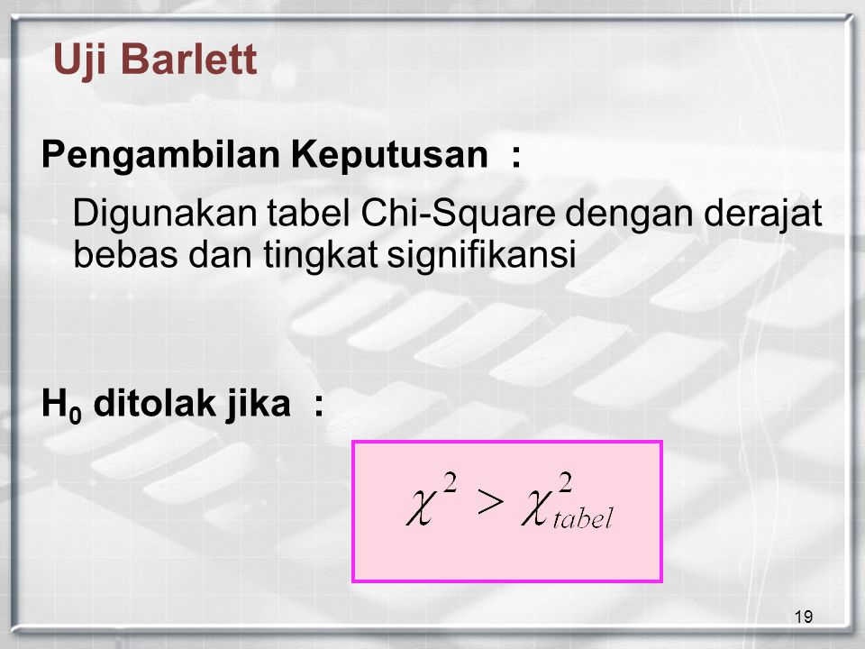 Uji Barlett Pengambilan Keputusan :