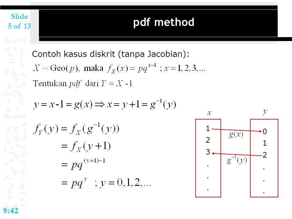 pdf method Contoh kasus diskrit (tanpa Jacobian): 9:42 1 2 3 .