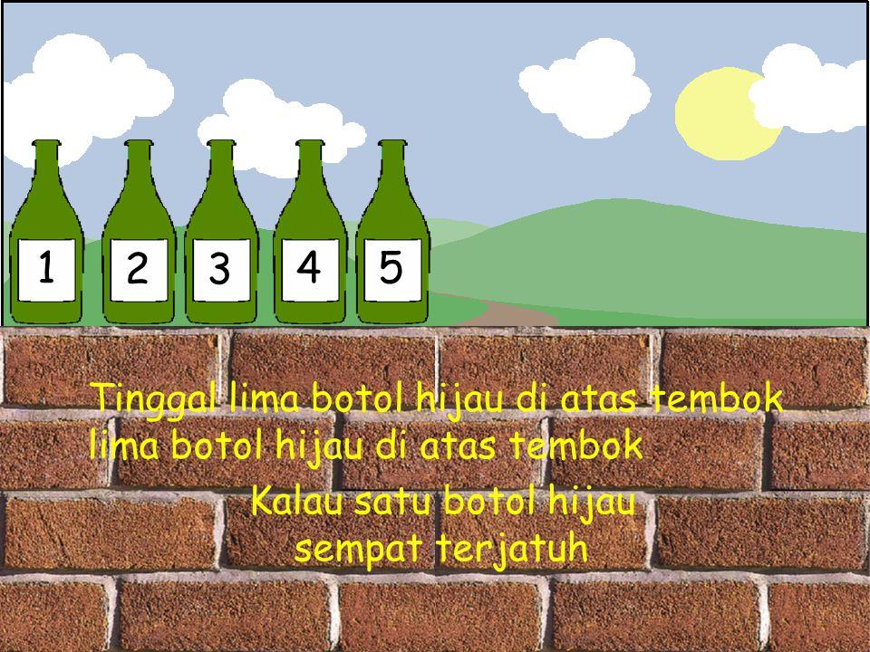 1 2 3 4 5 Tinggal lima botol hijau di atas tembok