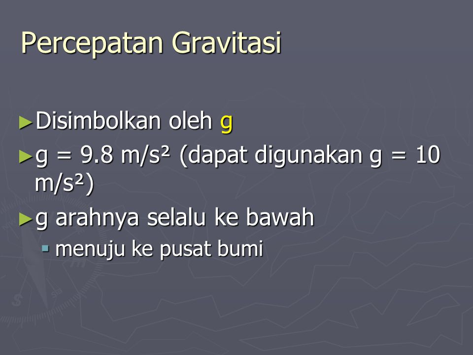 Percepatan Gravitasi Disimbolkan oleh g