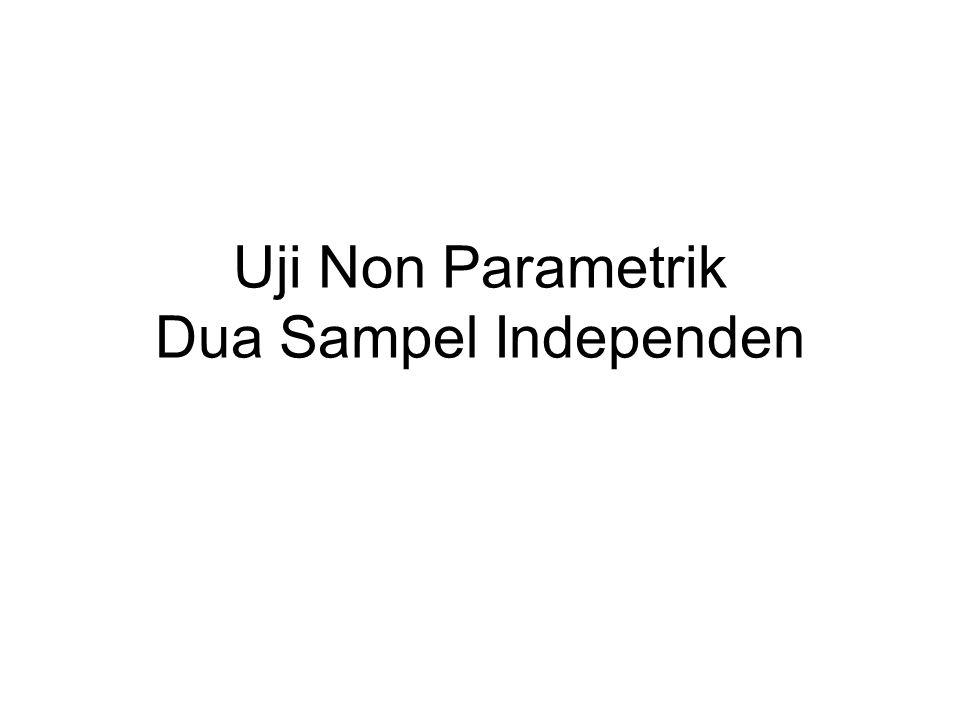 Uji Non Parametrik Dua Sampel Independen