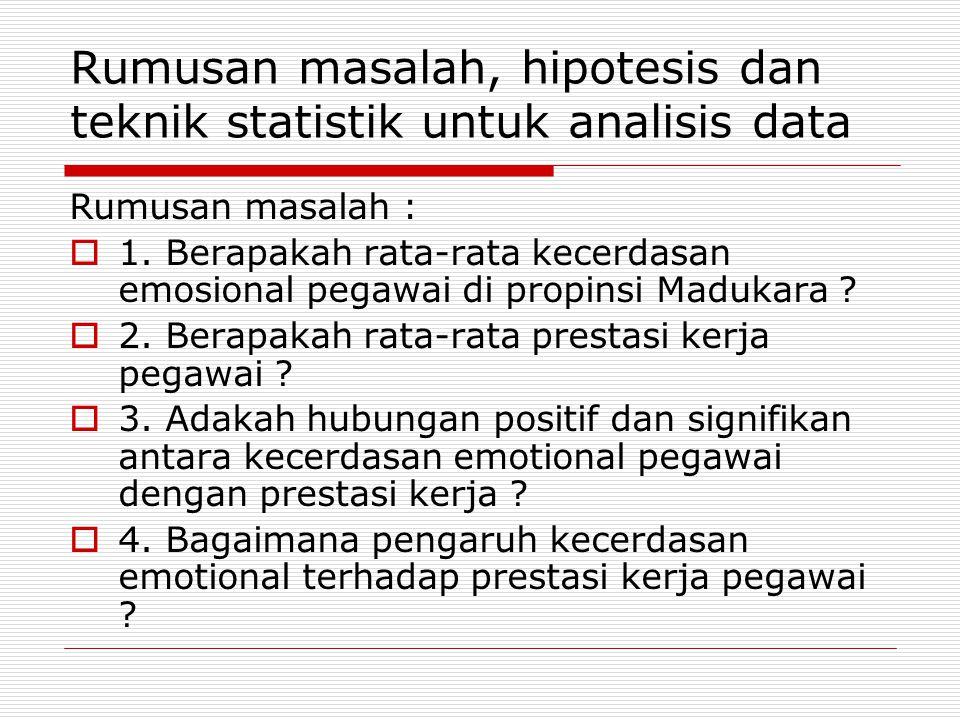 Rumusan masalah, hipotesis dan teknik statistik untuk analisis data