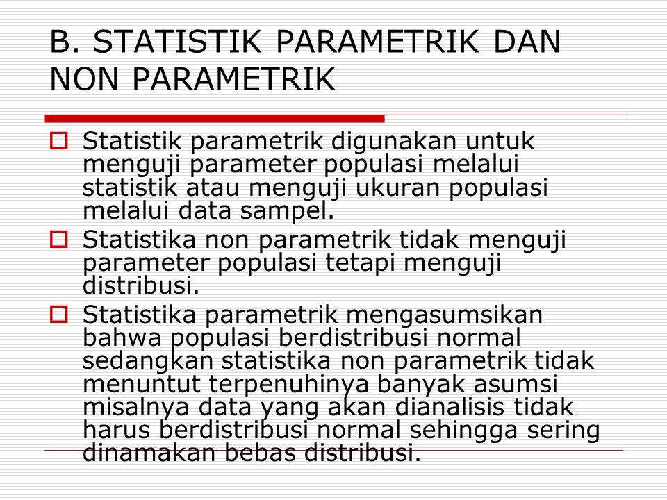 B. STATISTIK PARAMETRIK DAN NON PARAMETRIK