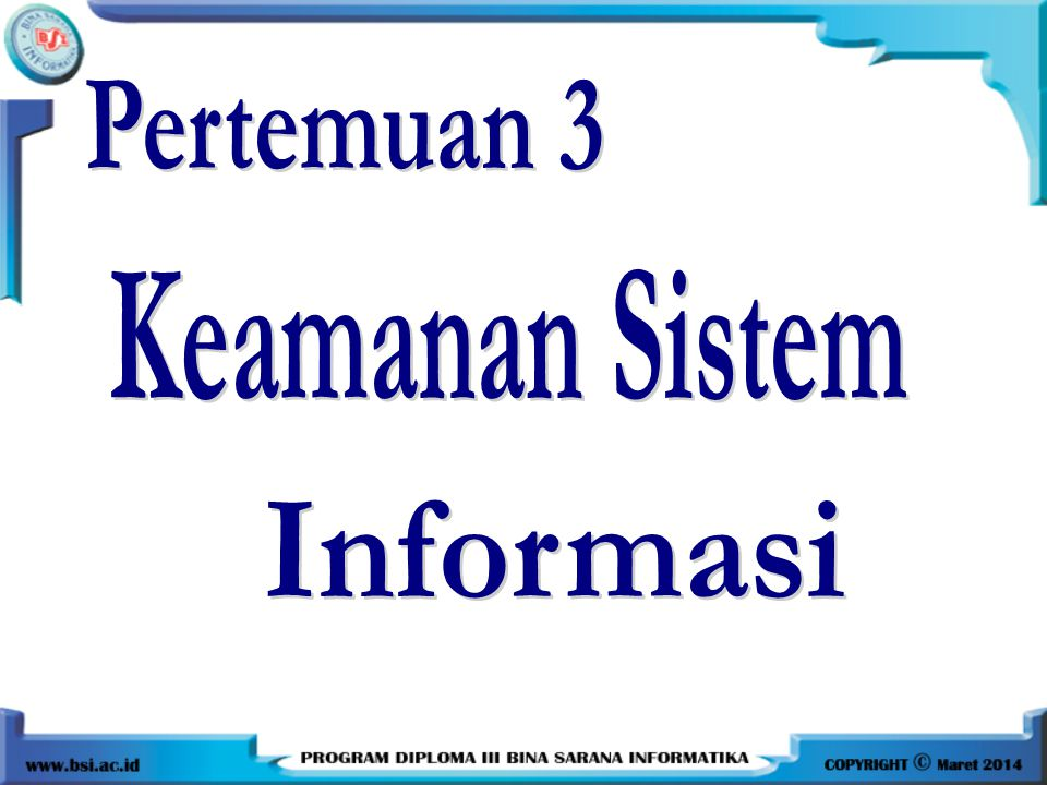Pertemuan 3 Keamanan Sistem Informasi