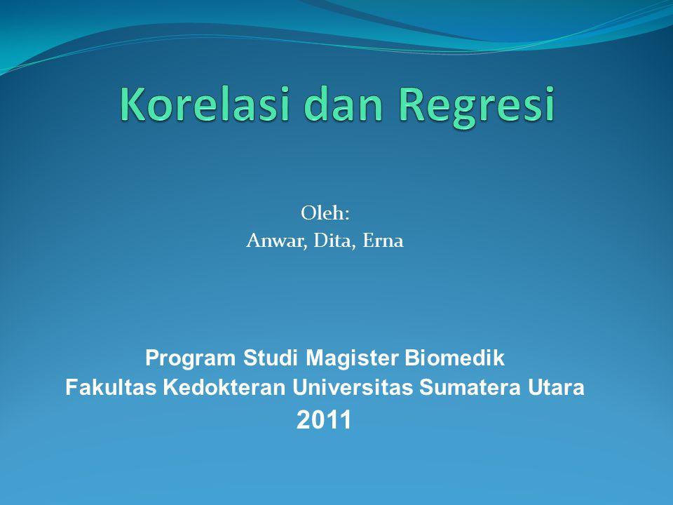 Korelasi dan Regresi 2011 Program Studi Magister Biomedik