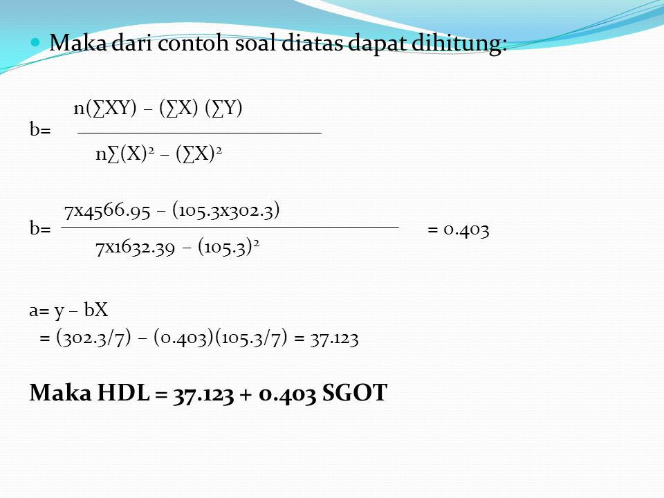 Maka dari contoh soal diatas dapat dihitung: n(∑XY) – (∑X) (∑Y)