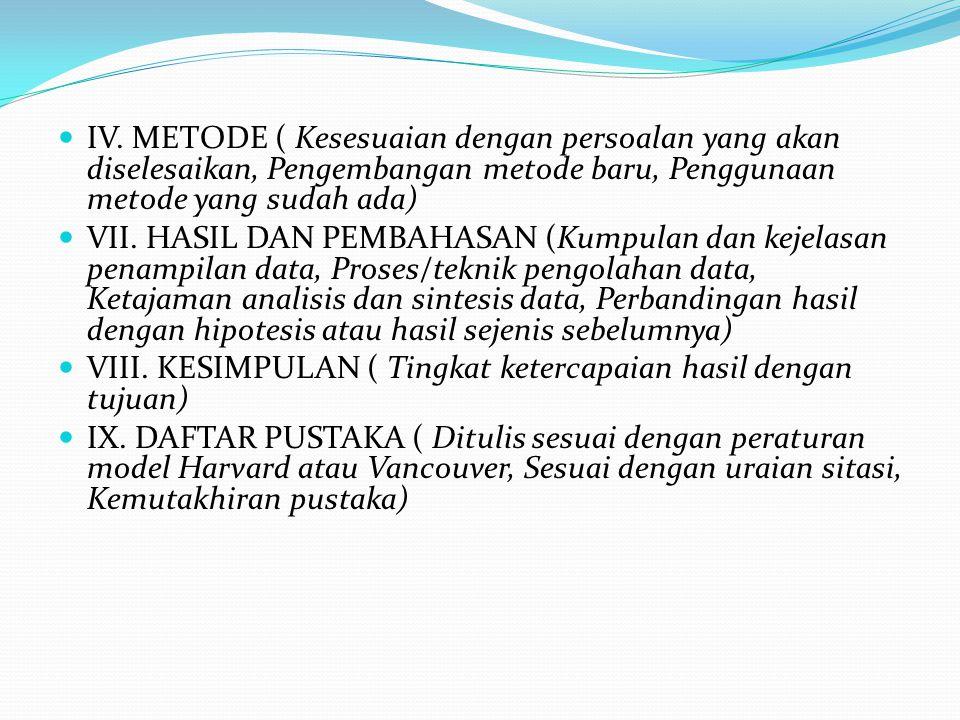 IV. METODE ( Kesesuaian dengan persoalan yang akan diselesaikan, Pengembangan metode baru, Penggunaan metode yang sudah ada)
