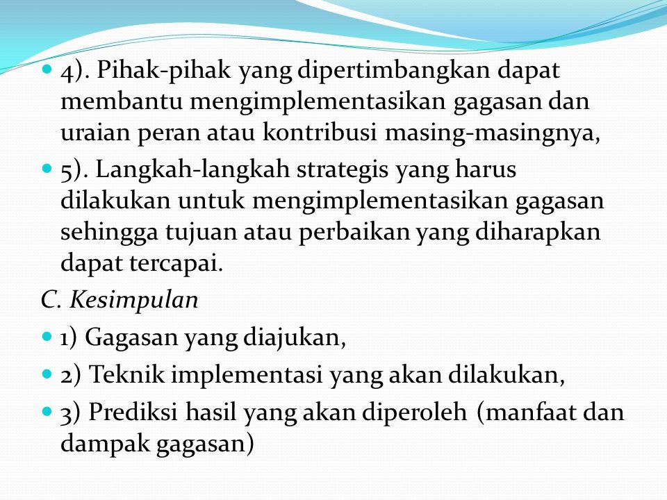 4). Pihak-pihak yang dipertimbangkan dapat membantu mengimplementasikan gagasan dan uraian peran atau kontribusi masing-masingnya,