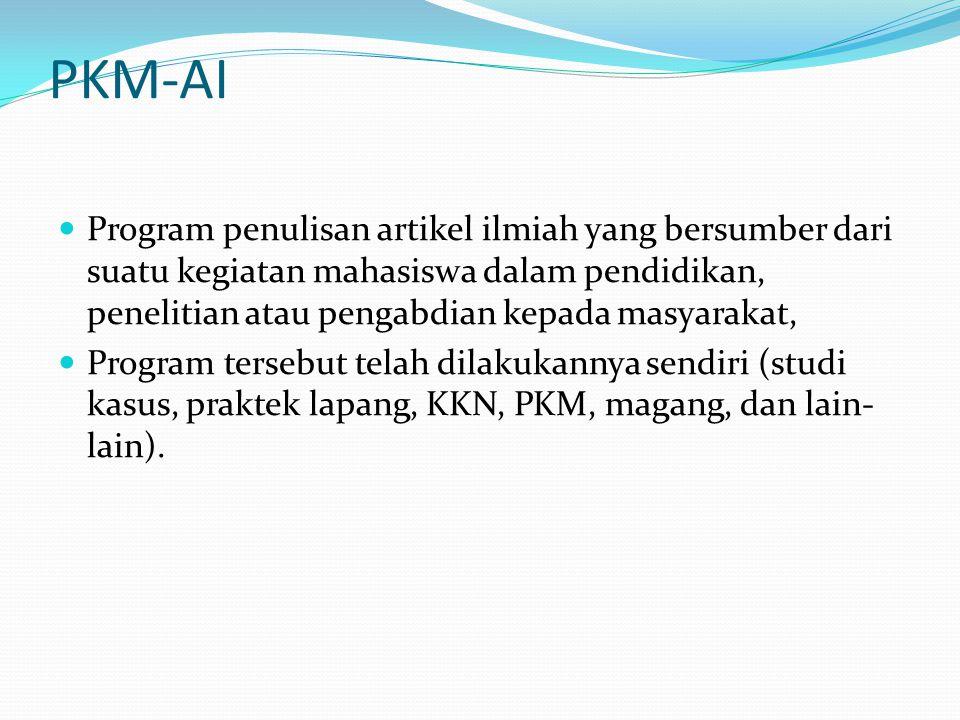 PKM-AI Program penulisan artikel ilmiah yang bersumber dari suatu kegiatan mahasiswa dalam pendidikan, penelitian atau pengabdian kepada masyarakat,