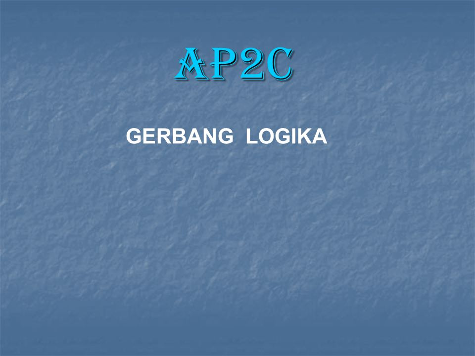 AP2C GERBANG LOGIKA