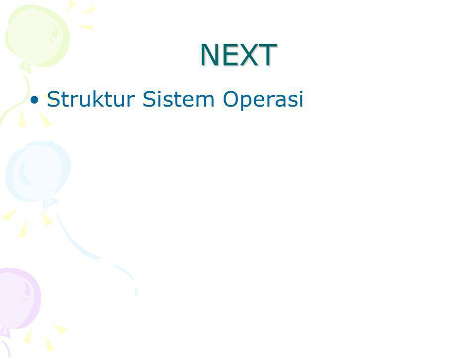NEXT Struktur Sistem Operasi