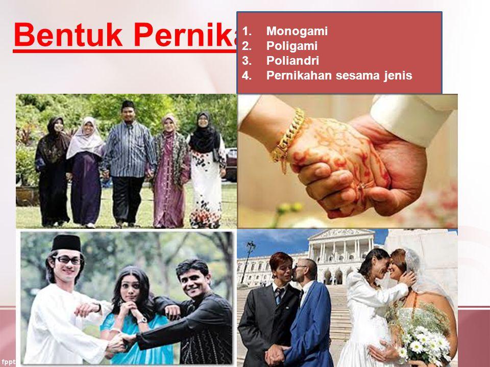 Bentuk Pernikahan Monogami Poligami Poliandri Pernikahan sesama jenis