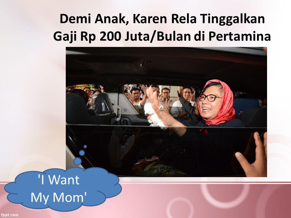 Demi Anak, Karen Rela Tinggalkan Gaji Rp 200 Juta/Bulan di Pertamina
