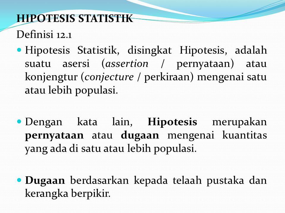 HIPOTESIS STATISTIK Definisi 12.1.