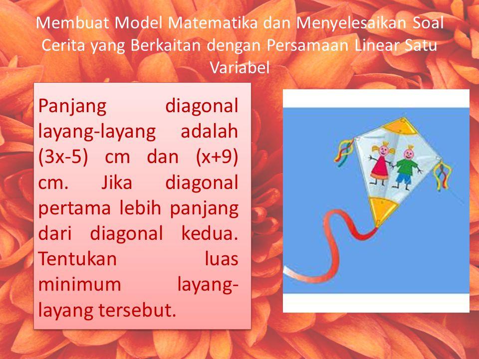 Membuat Model Matematika dan Menyelesaikan Soal Cerita yang Berkaitan dengan Persamaan Linear Satu Variabel