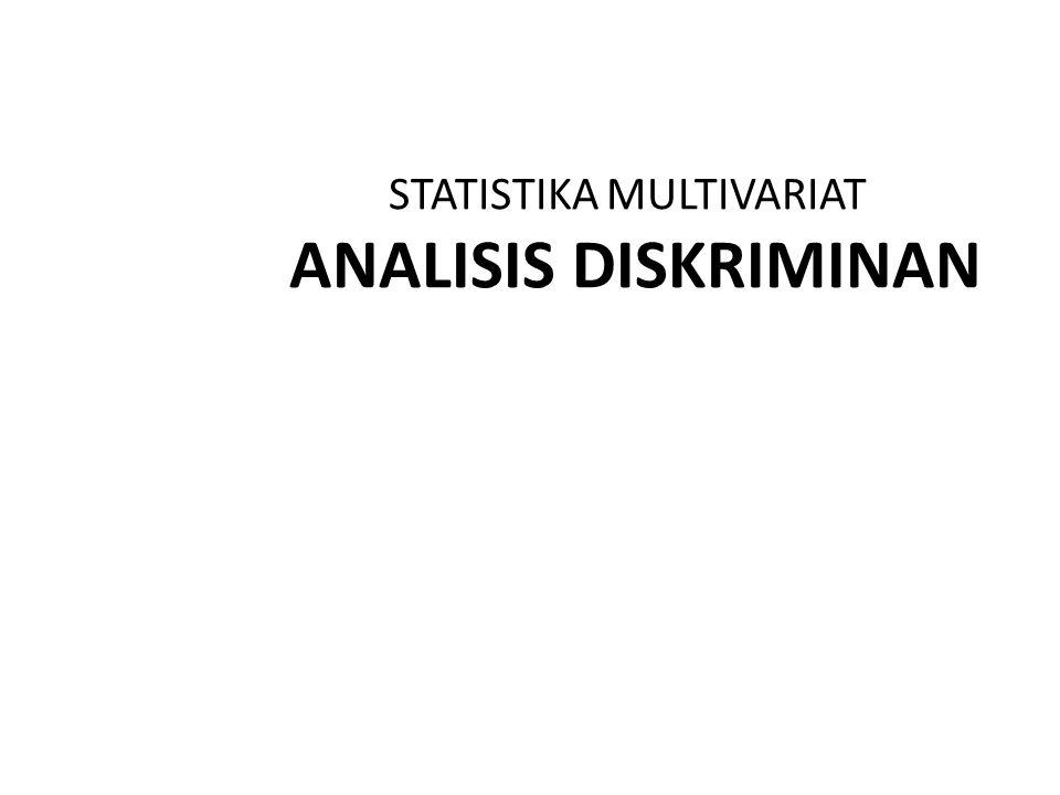 STATISTIKA MULTIVARIAT ANALISIS DISKRIMINAN