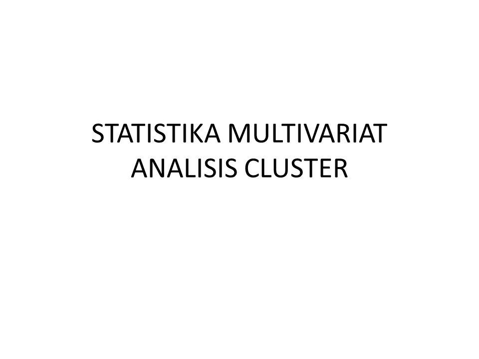 STATISTIKA MULTIVARIAT ANALISIS CLUSTER