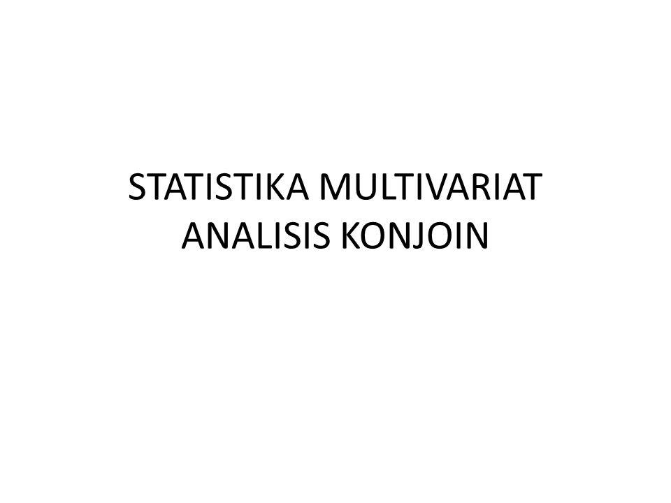 STATISTIKA MULTIVARIAT ANALISIS KONJOIN