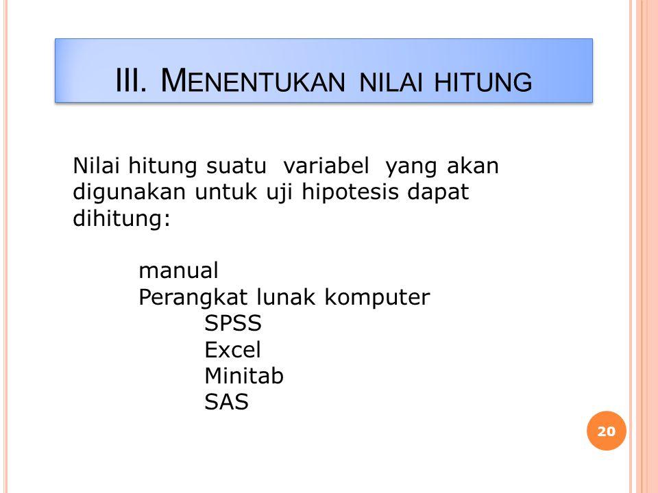 III. Menentukan nilai hitung