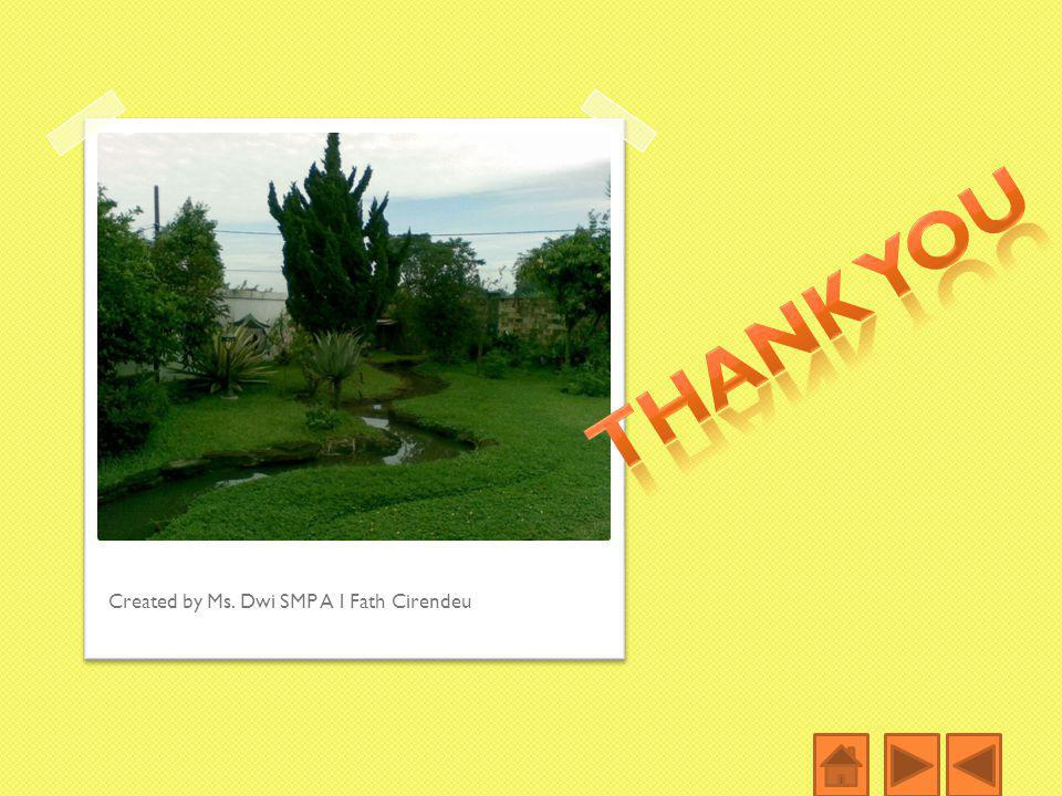 THANK YOU Created by Ms. Dwi SMP A l Fath Cirendeu