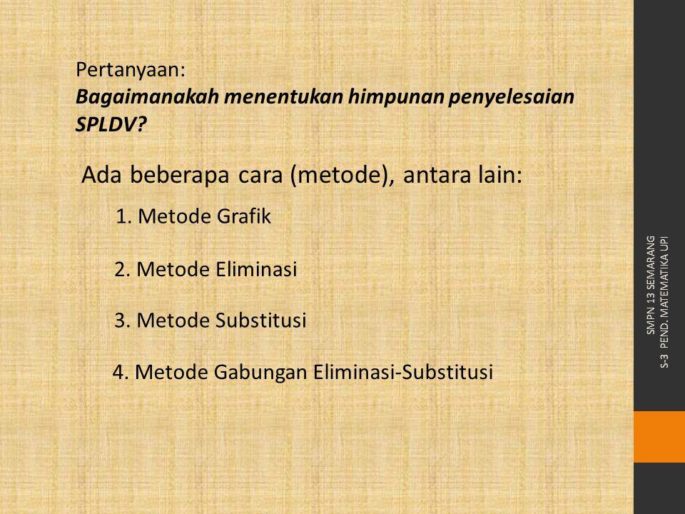 Ada beberapa cara (metode), antara lain: