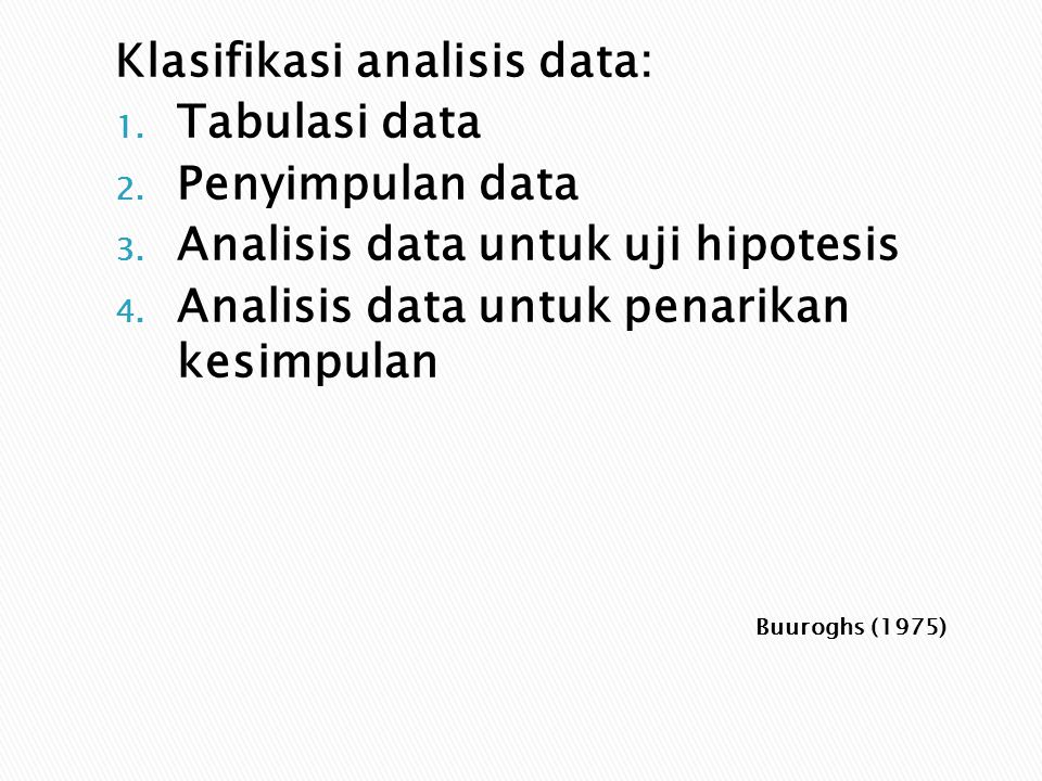 Klasifikasi analisis data: Tabulasi data Penyimpulan data