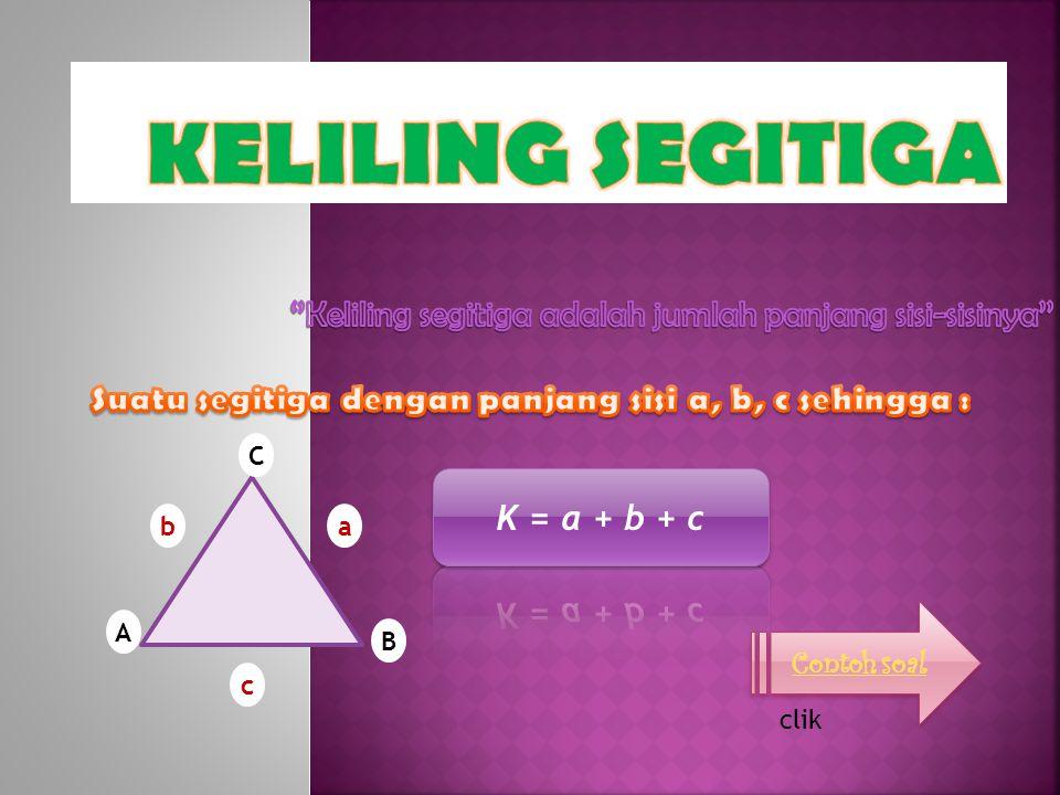 ''Keliling segitiga adalah jumlah panjang sisi-sisinya''
