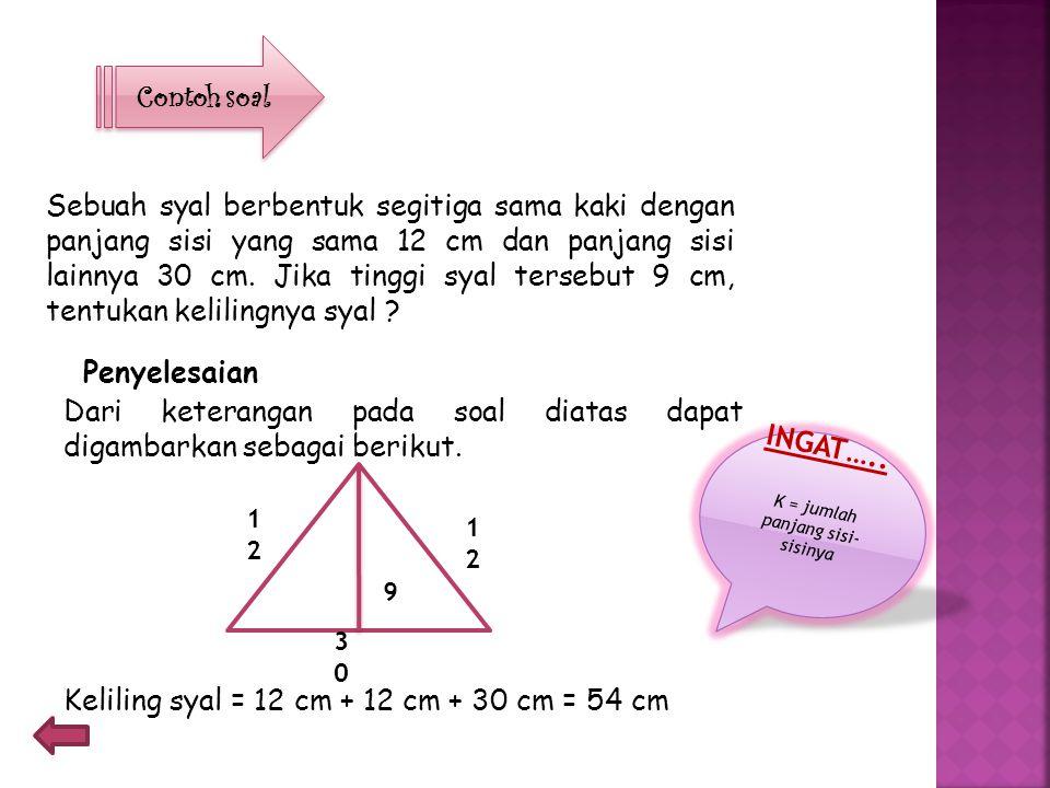 K = jumlah panjang sisi-sisinya
