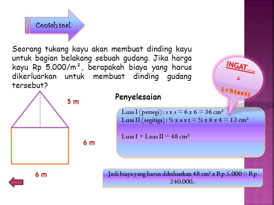 Jadi biaya yang harus dikeluarkan 48 cm² x Rp 5.000 = Rp 240.000,-