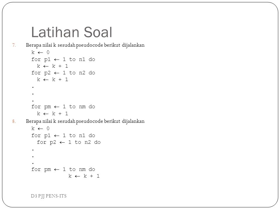 Latihan Soal Berapa nilai k sesudah pseudocode berikut dijalankan