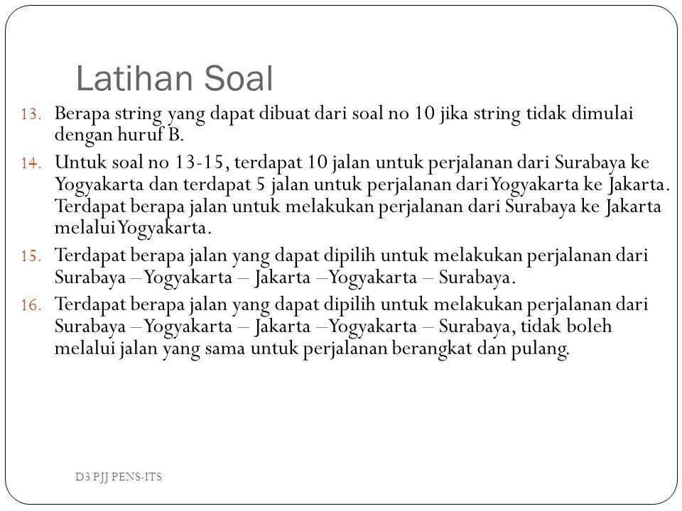 Latihan Soal Berapa string yang dapat dibuat dari soal no 10 jika string tidak dimulai dengan huruf B.