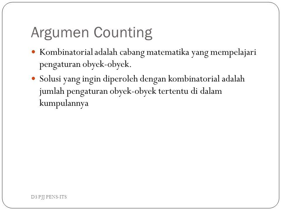 Argumen Counting Kombinatorial adalah cabang matematika yang mempelajari pengaturan obyek-obyek.