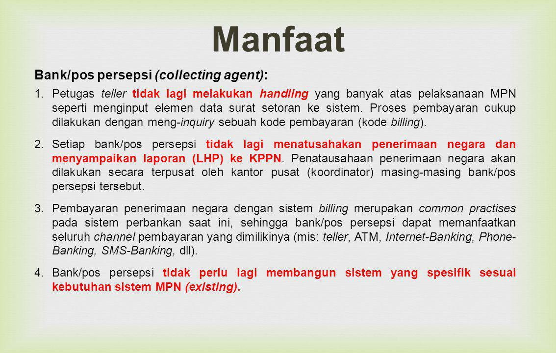 Manfaat Bank/pos persepsi (collecting agent):