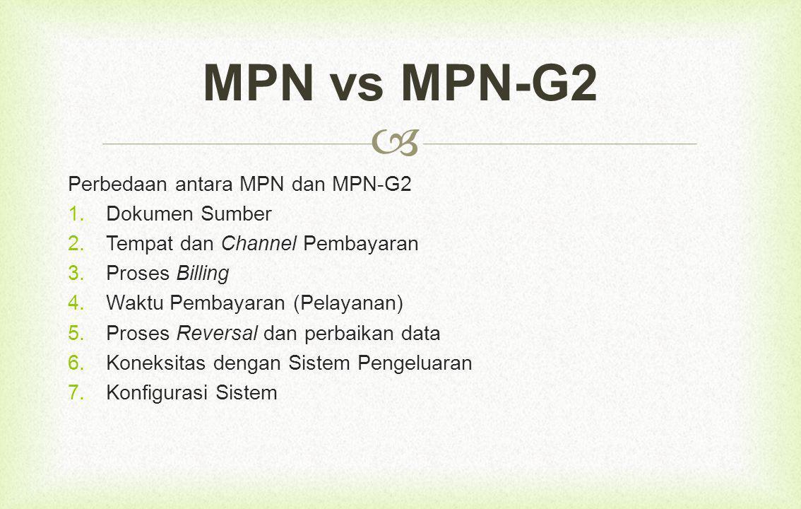 MPN vs MPN-G2 Perbedaan antara MPN dan MPN-G2 Dokumen Sumber