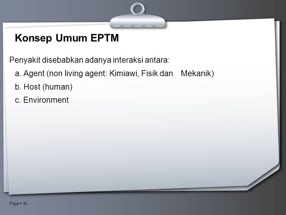 Konsep Umum EPTM Penyakit disebabkan adanya interaksi antara: